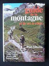 GUIDE DE LA MONTAGNE ET DE SES A-COTES -  PAR PAUL  ZILBERTIN