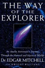 The Way of the Explorer: An Apollo Astronaut's Journey Through the Material and
