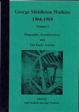 George Middleton Watkins 1904-1989 Volume 1 Biography, Reminiscences