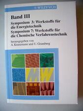 Symposium 3+7 Werkstoffe Energietechnik Chemische Verfahrentechnik 1999 Chemie