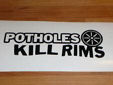 POTHOLES KILL RIMS Euro Drift Vinyl Decal Sticker vw vag ford vauxhall honda vag