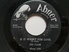 DEE CLARK - If It Wasn't For Love / Hey Little Girl 1959 ROCK R&B Abner 7""
