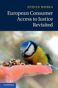 European Consumer Access to Justice Revisited by Stefan Wrbka 9781107072374