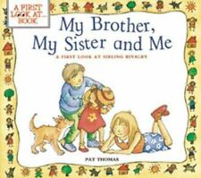 My Brother, My Sister, and Me (A First Look At Series)