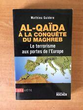 AL-QAIDA A LA CONQUETE DU MAGHREB le terrorisme aux portes de l'Europe