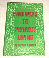 Pathways to Perfect Living Vernon Howard 1970 First Edition Occult Mysticism