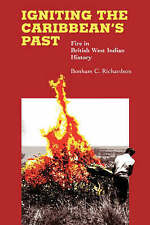 Igniting the Caribbean's Past : Fire in British West Indian History-ExLibrary