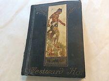WESTWARD HO!   Charles Kingsley   Color and Gilt Illus HB c. 1907   WESTWARD HO!