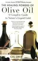 The Healing Powers of Olive Oil: A Complete Guide
