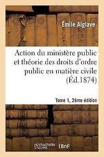 Sciences Sociales: Action du Ministere Public et Theorie des Droits d'Ordre...