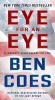 Eye for an Eye: A Dewey Andreas Novel by Coes, Ben