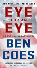 Eye for an Eye: A Dewey Andreas Novel By Ben Coes NY Times Best Seller Free Ship