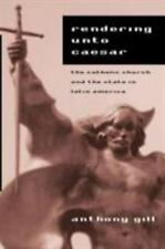 Rendering unto Caesar: The Catholic Church and the State in Latin America