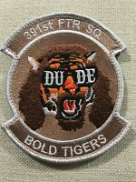 """USAF 391st Fighter Squadron """"Dude Deployment"""" Patch, Bold Tigers, F-15E"""