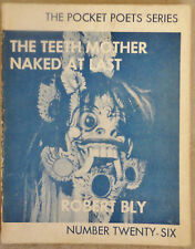 Bly, Robert THE TEETH MOTHER NAKED AT LAST 1st Ed 1st Printing 1970 City Lights