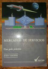 Mercadeo de Servicios, Una Guia Practica por John Courtis