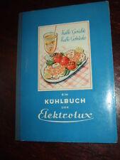 Kalte Gerichte/Kalte Getränke - Ein Kühlbuch der Elektrolux, ca.1950,Kochbuch