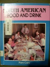 North American Food & Drink by Pam Cary (1988, Hardcover)