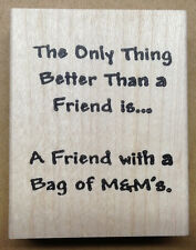 Mounted Rubber Stamps, Friendship Stamps, Friendship Sayings & Quotes, Candy