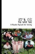 It's Ok to Say No: A Bucket System for Living (Paperback or Softback)