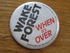 "WAKE FOREST DEAMON DEACONS ""When It's OVER"" 3.5"" Pin / Button"