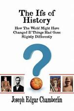 The Ifs of History: How the World Might Have Changed If Things Had Gone Slightly