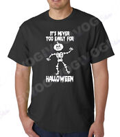 It's Never Too Early For Halloween T Shirt Funny Tee Skeleton Pumpkin T-shirt