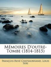 Memoires D'Outre-Tombe 1814-1815 French Edition