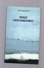 Quale cristianesimo? aldo bergamaschi -