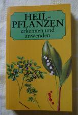 Heilpflanzen erkennen und anwenden - Starý/Jirásek