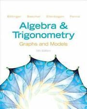 Algebra and Trigonometry : Graphs and Models by Judith A. Penna, Marvin L. Bitt…