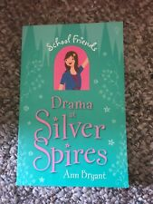 School Friends - Drama at Silver Spires by Ann Bryant (2013, Paperback)
