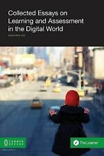 Collected Essays on Learning and Assessment in the Digital World (Paperback or S