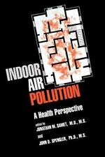 Indoor Air Pollution : A Health Perspective (The Johns Hopkins Series -ExLibrary