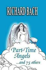 NEW Part-Time Angels: and 75 Others by Richard Bach
