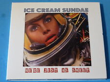 "CD: ICE CREAM SUNDAE ""We're Just As Sweet"" 2011 Rainfeather############### REGAR"