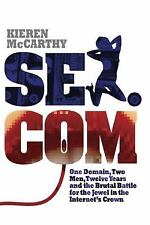 Sex.com: One Domain, Two Men, Twelve Years and the Brutal Battle for the Jewel i