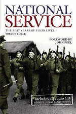 NATIONAL SERVICE: THE BEST YEARS OF THEIR LIVES., Royle, Trevor., Used; Very Goo