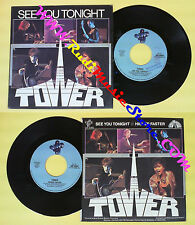 LP 45 7'' TOWER See you tonight Higher faster 1982 italy VIP 10392 no cd mc dvd*