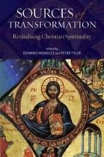 Sources of Transformation : Revitalising Christian Spirituality by Edward.