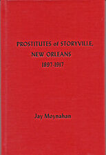 Limited Ed 750 copies PROSTITUTES OF STORYVILLE, NEW ORLEANS 1897-1917 Risque