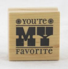 You're My Favorite Wood Mounted Rubber Stamp Inkadinkado NEW friend note card