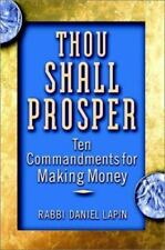 Thou Shall Prosper : Ten Commandments for Making Money by Daniel Lapin (2002,...