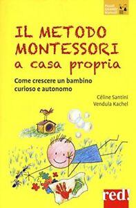9788857307176 Il metodo Montessori a casa propria. Come crescere...so e autonomo