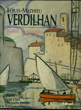 *****RARE***** LOUIS-MATHIEU VERDILHAN - PEINTRE DE MARSEILLE - 1991