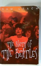 Sam Leach The Birth of the Beatles The Rocking City Signed