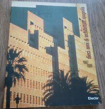 Dieci anni di architettura spagnola (1987-1996). Catalogo della mostra (Roma,...