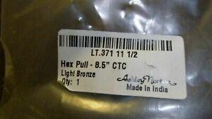 "Ashley Norton 371.11 1/2 Light Bronze Hex Pull 11 1/2"" ( Lot of 5 pieces)"