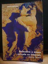 Angela Scibetta, SOLITUDINE E SESSO VIRTUALE SU INTERNET, cosa è l'amore, 2009.