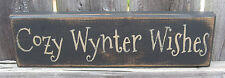 PRIMITIVE COUNTRY  COZY WYNTER WISHES SHELF SIGN WINTER
